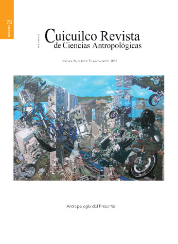 Cuicuilco Vol. 26 Num. 75 (2019) Antropología del Presente