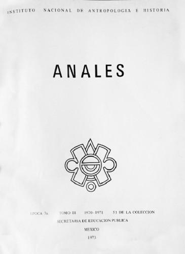 Anales del Instituto Nacional de Antropología e Historia. Num. 51 Tomo III (1970-1971) Séptima Época (1967-1976)