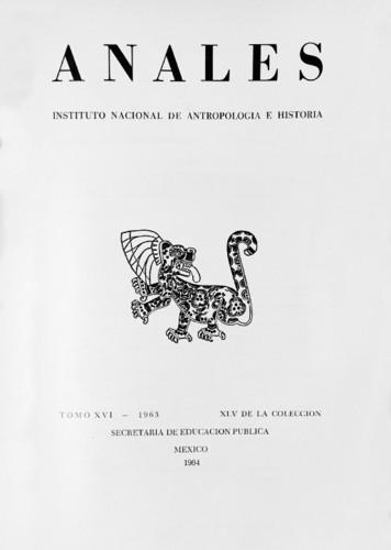 Anales del Instituto Nacional de Antropología e Historia. Num. 45 Tomo XVI (1963) Sexta Época (1939-1966)