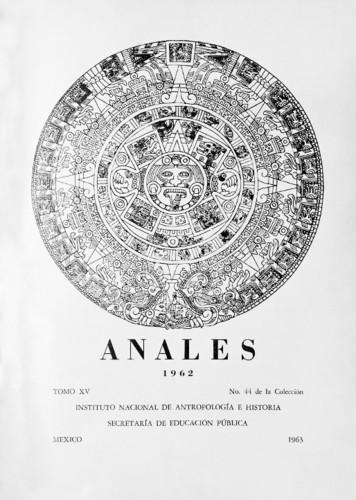 Anales del Instituto Nacional de Antropología e Historia. Num. 44 Tomo XV (1962) Sexta Época (1939-1966)