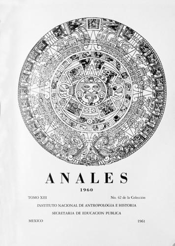 Anales del Instituto Nacional de Antropología e Historia. Num. 42 Tomo XIII (1960) Sexta Época (1939-1966)