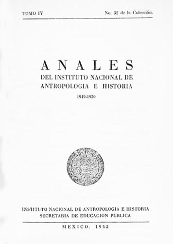 Anales del Instituto Nacional de Antropología e Historia. Num. 32 Tomo IV (1949-1950) Sexta Época (1939-1966)