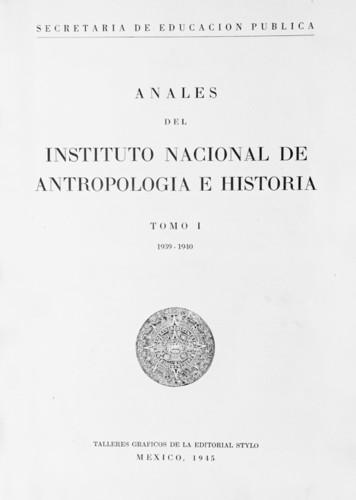 Anales del Instituto Nacional de Antropología e Historia. Num. 29 Tomo I (1939-1940) Sexta Época (1939-1966)