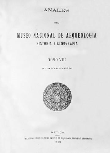 Anales del Museo Nacional de Arqueología, Historia y Etnografía. Num. 25 Tomo VIII (1933) Cuarta Época (1922-1933)