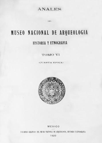 Anales del Museo Nacional de Arqueología, Historia y Etnografía. Num. 23 Tomo VI (1929) Cuarta Época (1922-1933)