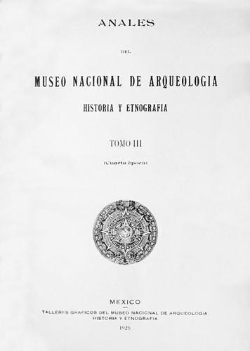 Anales del Museo Nacional de Arqueología, Historia y Etnografía. Num. 20 Tomo III (1925) Cuarta Época (1922-1933)