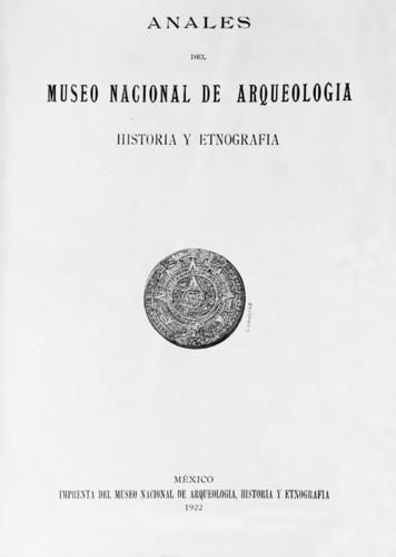 Anales del Museo Nacional de Arqueología, Historia y Etnografía. Num. 18 Tomo I (1922) Cuarta Época (1922-1933)