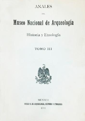 Anales del Museo Nacional de Arqueología, Historia y Etnología. Num. 15 Tomo III (1911) Tercera Época (1909-1915)