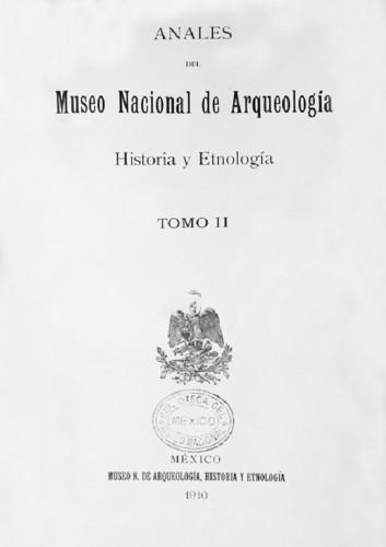 Anales del Museo Nacional de Arqueología, Historia y Etnología. Num. 14 Tomo II (1910) Tercera Época (1909-1915)