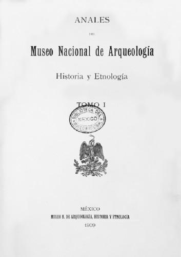 Anales del Museo Nacional de Arqueología, Historia y Etnología. Num. 13 Tomo I (1909) Tercera Época (1909-1915)