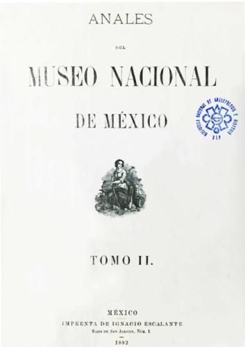 Anales del Museo Nacional de México. Num. 2 Tomo II (1882) Primera Época (1877-1903)