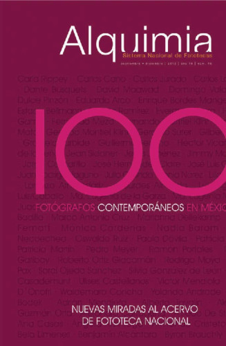 Alquimia Num. 46 (2012) 100 Fotógrafos Contemporáneos en México. Nuevas miradas al Acervo de Fototeca Nacional