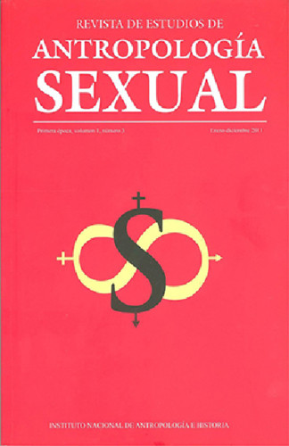 Revista de Estudios de Antropología Sexual. Vol. 1 Num. 3 (2011)