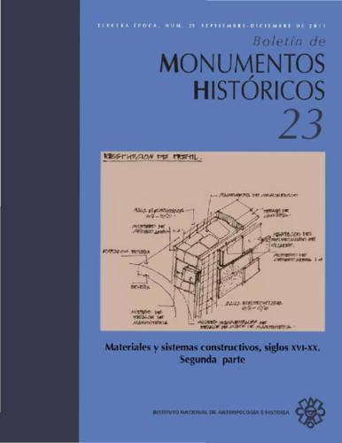Boletín de Monumentos Históricos Núm. 23 (2011) Materiales y sistemas constructivos, siglos XVI-XX. Segunda parte