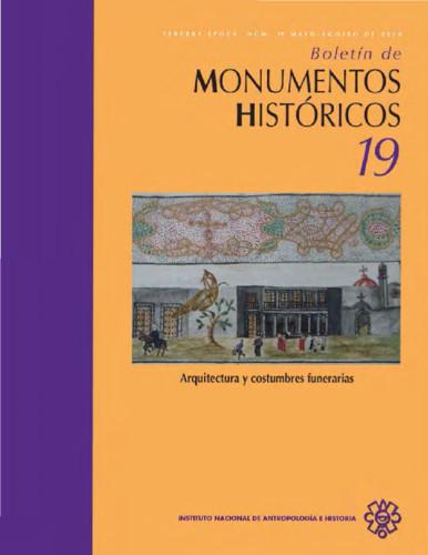 Boletín de Monumentos Históricos Núm. 19 (2010) Arquitectura y costumbres funerarias