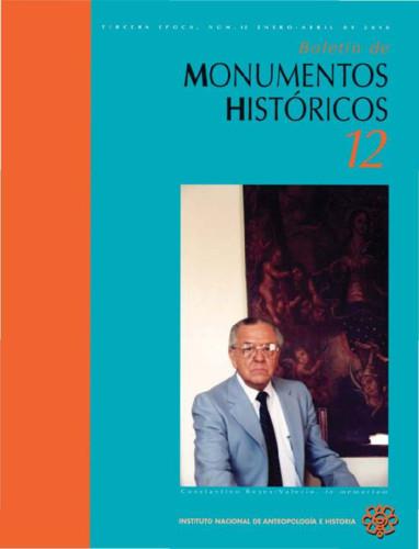 Boletín de Monumentos Históricos -  Num. 12 (2008) Constantino Reyes-Valerio. In Memoriam (Tercera Época)
