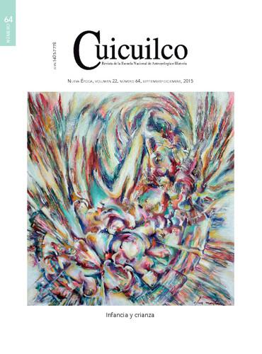 Cuicuilco Vol. 22 Num. 64 (2015) Infancia y crianza