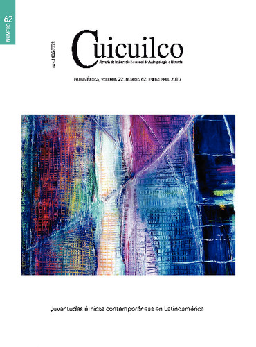Cuicuilco Vol. 22 Num. 62 (2015) Juventudes étnicas contemporáneas en Latinoamérica