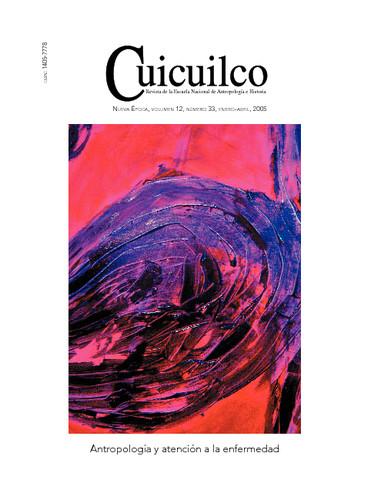 Cuicuilco Vol. 12 Num. 33 (2005) Antropología y atención a la enfermedad