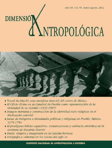 Dimensión Antropológica Vol. 55 (2012)