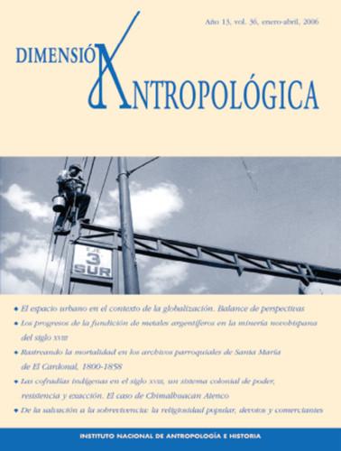 Dimensión Antropológica -  Vol. 36 (2006)