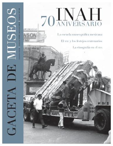 Gaceta de Museos - Num. 47-48 (2010) INAH 70 Aniversario