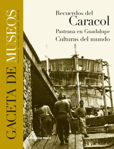 Gaceta de Museos - Num. 39 (2007) Recuerdos del Caracol
