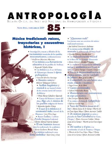 Antropología Num. 85 (2009) Música tradicional: raíces, trayectorias y encuentros históricos, I