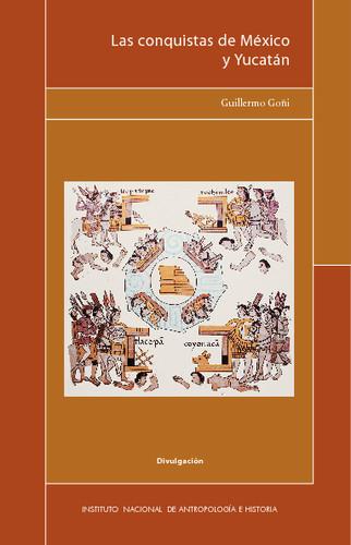 Las conquistas de México y Yucatán
