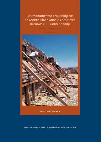 Los monumentos arqueológicos de Monte Albán ante los desastres naturales