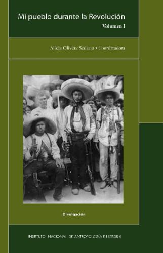 Mi pueblo durante la Revolución Volumen I