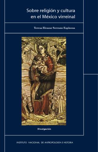 Sobre religión y cultura en el México virreinal