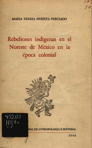 Rebeliones indígenas en el Noreste de México en la época colonial