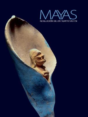Mayas. Revelación de un tiempo sin fin