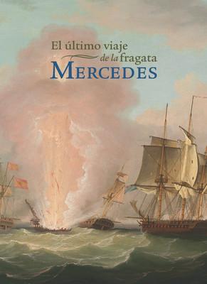 El último viaje de la fragata Mercedes
