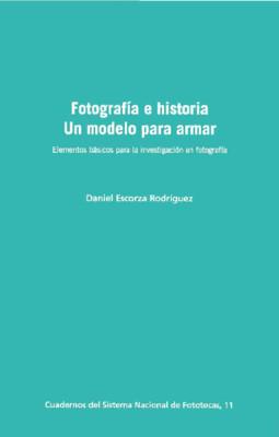 Fotografía e historia un modelo para armar