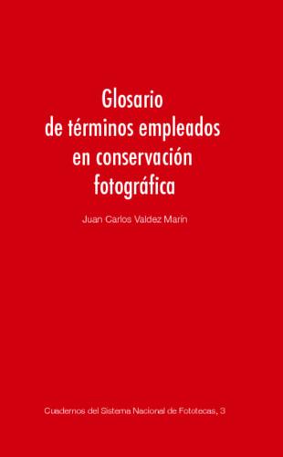 Glosario de términos empleados en conservación fotográfica