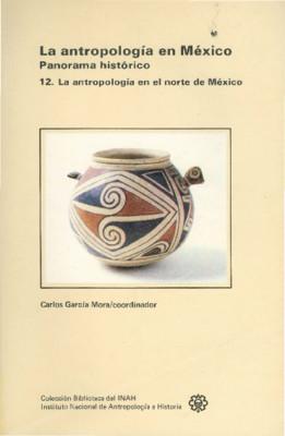 La antropología en México. Panorama histórico