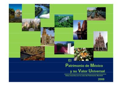 El Patrimonio de México y su valor universal. Sitios inscritos en la lista del Patrimonio Mundial