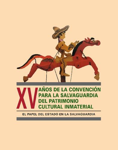 XV años de la Convención para la Salvaguardia del Patrimonio Cultural Inmaterial