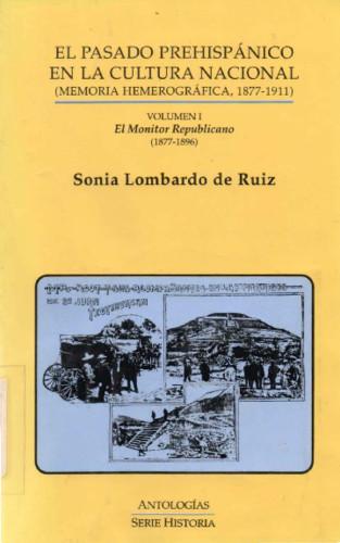 El pasado prehispánico en la cultura nacional (Memoria hemerográfica, 1877-1911)