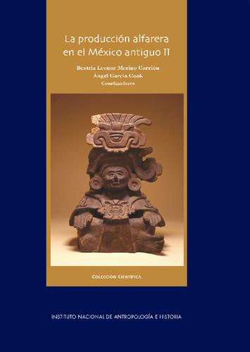 La producción alfarera en el México antiguo II