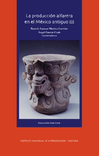 La producción alfarera en el México antiguo III