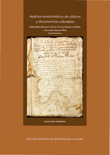 Análisis etnohistórico de códices y documentos coloniales