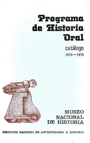 Programa de Historia Oral. Catálogo (1974-1975)