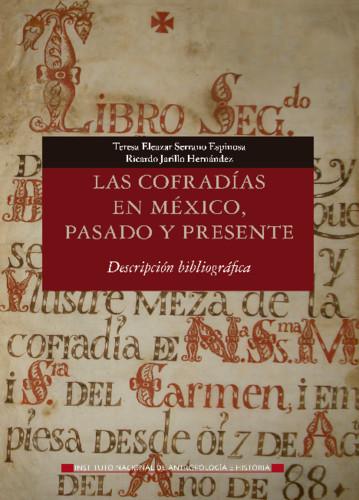Las cofradías en México, pasado y presente. Descripción bibliográfica