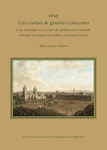 1848. Una ciudad de grandes contrastes