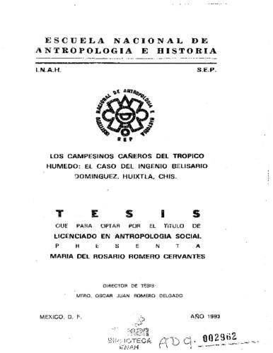Los campesinos cañeros del trópico húmedo: el caso del ingenio Belisario Domínguez, Huixtla, Chis.