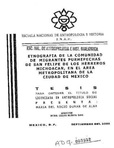 Etnografía de la comunidad de migrantes purépechas de San Felipe de los Herreros Michoacán, en el área metropolitana de la Ciudad de México