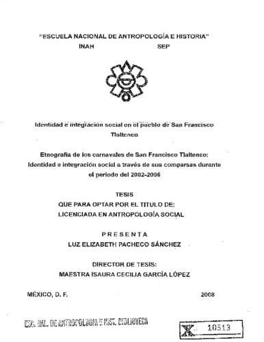 Identidad e integración social en el pueblo de San Francisco Tlaltenco: etnografía de los carnavales de San Francisco Tlaltenco ; identidad e  integración social a través de sus comparsas durante el periodo del 2002-2006